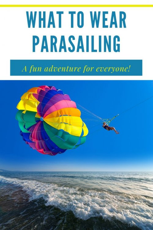 Do you like adventure? If you're a thrill seeker then don't miss this guide on what to wear parasailing around the globe.  #parasailing #packinglist #travel #beach